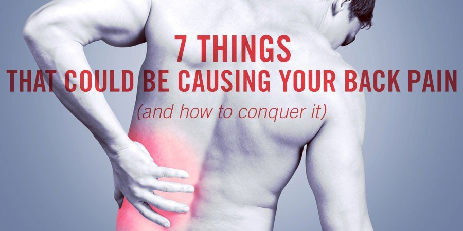 7 Things That Could be Causing Your Back Pain